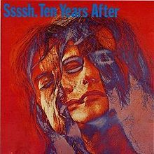 "Ten Years After, ""Ssssh"" ca.1969.  This is a pretty good album if you can stomach psychedelic English white boy blues a cut below Then Play On era Fleetwood Mac."
