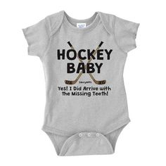 Hockey Baby Yes! I Arrived with the Missing Teeth infant onesie romper. This is funny stuff. Would be a great gift for hockey fans or hockey players that are expecting a new baby. • 5.0 oz. • 100% com
