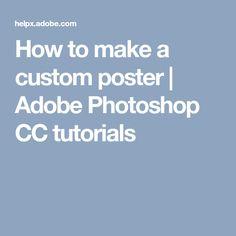 How to make a custom poster | Adobe Photoshop CC tutorials