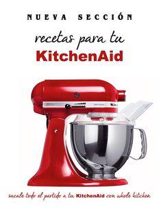 Recetas para kitchenAid  www.wholekitchen.es