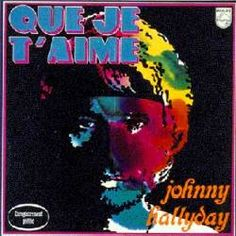 Johnny Hallyday albums-Que Je T'aime | Johnny Hallyday Que Je T'Aime (Album)- Spirit of Rock Webzine (fr)