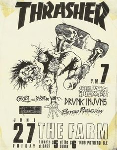 """generationrad: """" Thrasher show flyer by Pushead for Septic Death, Drunk Injuns, Christ on Parade, The Accused, and Beyond Possession at the Farm in SF. Rock Posters, Concert Posters, Collages, Punk Poster, Thrasher Magazine, Rock N Roll, Skate Art, Skateboard Art, Poster Wall"""