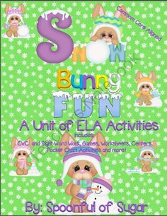 Snow Bunny Fun (A Unit of ELA Activities) from Spoonful of Sugar on TeachersNotebook.com -  (336 pages)  - This is a huge 330+ page unit of games, worksheets, centers, pocket chart activities and more with a cute �snow bunny� theme.