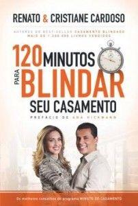 O livro 120 minutos para blindar seu casamento (Cristiane Cardoso – Renato Cardoso) da Editora Thomas Nelson Brasil oferece aos casais 120 orientações práticas para proteger o casamento e torná-lo cada vez mais feliz.