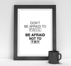 Typographic Art Don't Be Afraid to Fail.  Be by InspireEmpire