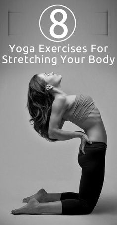 8 Yoga Exercises For Stretching Your Body