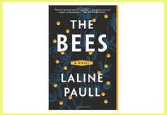 The Bees by Laline Paull, available on AMAZON