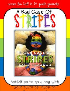 """Activities to go with """"A Bad Case of Stripes"""" could be adapted for younger kids....take the idea and use as inspiration. Love this book."""