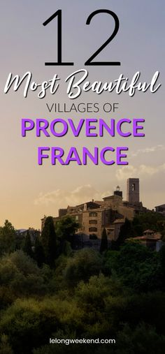 Discover the 12 Most Beautiful Villages of Provence, France | Best Villages of Provence, France | Prettiest Villages in Provence | France's Most Beautiful Villages | #france #provence #luberon #villages #vacation