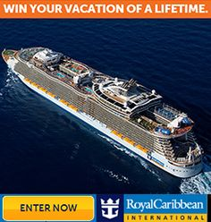 Win Your Vacation of a Lifetime from Royal Caribbean