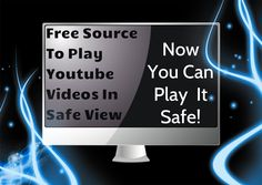 Free source to play Youtube videos in safe view! Try it out for yourself!