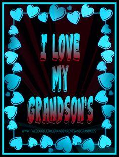 I LOVE MY GRANDSONS