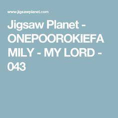 Jigsaw Planet - ONEPOOROKIEFAMILY - MY LORD - 043