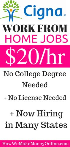 Work from home jobs for moms. High-paying work from home jobs for moms. Legitimate work from home jobs paying $20/hr or more. Cigna, the giant insurance company is now hiring work from home in many states. They are paying between $20 and $30/hr. No college degree is needed, and no license is required. work from home, work from home jobs, work from home jobs for moms, legitimate work from home jobs, side hustle ideas, online jobs for moms, real work from home jobs, make money online…