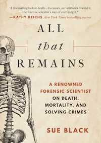 Buy All that Remains: A Renowned Forensic Scientist on Death, Mortality, and Solving Crimes by Sue Black, DBE, FRSE and Read this Book on Kobo's Free Apps. Discover Kobo's Vast Collection of Ebooks and Audiobooks Today - Over 4 Million Titles! I Love Books, Good Books, Books To Read, My Books, Free Books, Reading Lists, Book Lists, Reading Room, Thriller