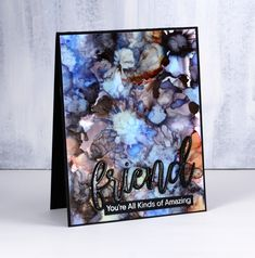 Amazing Friend | Heather Telford ; alcohol ink background...neat colors for ai set called miners