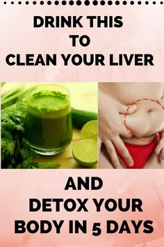 DRINK THIS TO CLEAN YOUR LIVER AND DETOX YOUR BODY IN 5 DAYS **