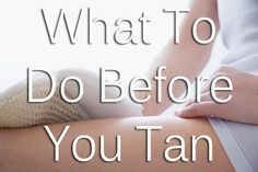 Are you prepping your skin for tanning properly? Chances are you are NOT. Follow these tips and tricks to get your skin ready for a streak-free, even tan.