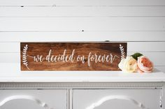 We Decided On Forever Sign- Wood Wedding Sign- Engagement Photo Prop- Wedding Photo Prop- Rustic Wedding Sign- Rustic Wedding Decor by CypressandWhim on Etsy (null)