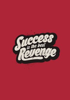 SUCCESS IS THE BEST REVENGE by snevi #tshirts & #hoodies, #stickers…