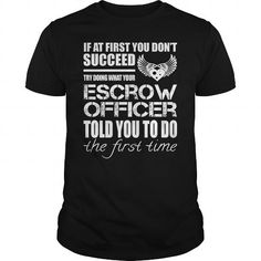 Awesome Tee For Escrow Officer T-Shirts, Hoodies (22.99$ ==► Shopping Now!)
