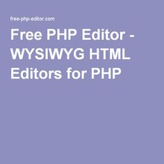 Free PHP Editor - WYSIWYG HTML Editors for PHP