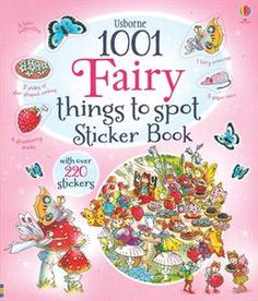 Usborne Books & More. 1001 Fairy Things to Spot Sticker Book. Interactive sticker book full of busy, illustrated scenes depicting life in Fairyland. Items to spot within the main picture are shown in the border as silhouettes and each has a corresponding sticker which children can find, match and add in the correct place. With over a thousand things for children to find, count and talk about.