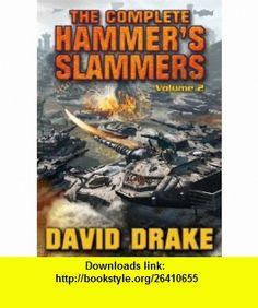 The Complete Hammers Slammers Volume II (9781439133347) David Drake , ISBN-10: 1439133344  , ISBN-13: 978-1439133347 ,  , tutorials , pdf , ebook , torrent , downloads , rapidshare , filesonic , hotfile , megaupload , fileserve
