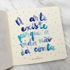 Quem concorda?  Dia 27 - #30diasdehandlettering  Frase adaptada de Ferreira Gullar. #arte #vida #amorderabisco #rabisco #moderncalligraphy #frasedodia #lettering #handlettering #portoalegre #blue #azul #aquarela #watercolor