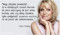 Mogę oficjalnie potwierdzić, że w dzisiejszych czasach... #Fielding-Helen,  #Kobieta, #Mężczyzna