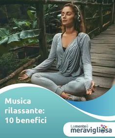 Musica rilassante: 10 benefici   Avvertiremo maggiore calma interiore, gestiremo meglio lo stress e ci concentreremo di più sul nostro quotidiano.Avete forse bisogno di altri motivi per iniziare ad ascoltare musica rilassante? Reiki, Pilates, Stress, Vibrant, Yoga, Health, Crafts, Music Therapy, Psicologia