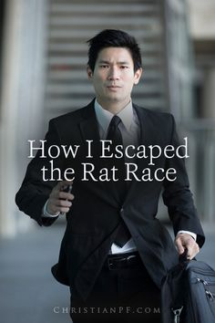 How I Got Out Of The Rat Race