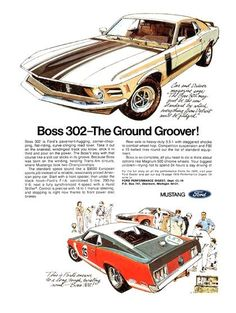 Ford Mustang Boss 302 Ad (1970): Boss 302–The Ground Groover! #fordvintagecars