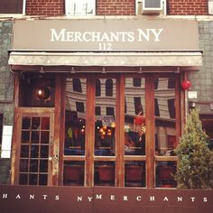 Merchants (New York) *Multiple locations, Chelsea is a fave.