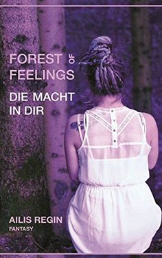 Forest of Feelings: Die Macht in dir von [Regin, Ailis]