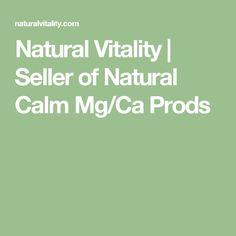 Natural Vitality | Seller of Natural Calm Mg/Ca Prods