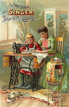 'The first lesson vintage art' vintage poster of old singer sewing machine promotional art Images Vintage, Vintage Pictures, Vintage Postcards, Vintage Ephemera, Vintage Advertisements, Vintage Ads, Vintage Prints, Famous Advertisements, Vintage Signs