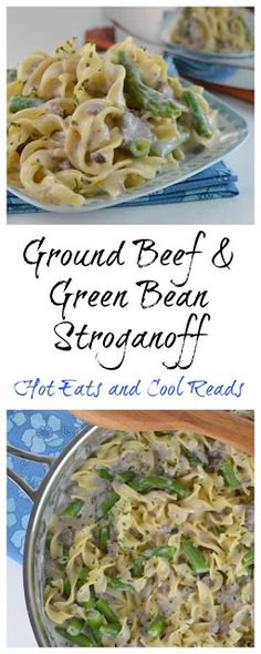 Easy comfort food meal that's delicious and ready in less than 30 minutes! Great for busy weeknights! Ground Beef and Green Bean Stroganoff Recipe from Hot Eats and Cool Reads Ground Beef Pasta, Ground Beef Casserole, Bean Casserole, Casserole Recipes, Beef Dishes, Pasta Dishes, Dinner Dishes, Main Dishes, Pasta Dinner Recipes