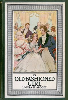 An Old-Fashioned Girl | Louisa May Alcott is My Passion | Page 2