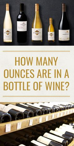 While most things about wine are as different as the pantone colors of a rainbow observed from different vantage points, one thing is always the same today: how many ounces are in a bottle of wine. Your typical, 750 ml bottle of wine, that is.