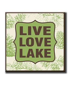 This 'Live Love Lake' Box Sign is perfect! #zulilyfinds