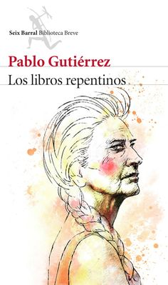 Los libros repentinos, de Pablo Gutiérrez. LA REBELIÓN EMPIEZA LEYENDOUn homenaje al Quijote en el siglodel descontento social.