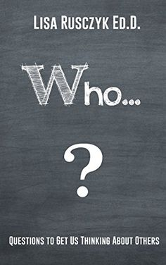 Who?: Questions to Get Us Thinking About Others (50+ Ques...
