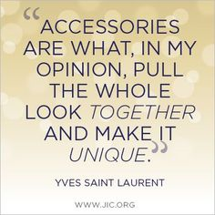 """""""Accessories are what, in my opinion, pull the whole look together and make it unique."""" -Yves Saint Laurent Source by sportsgal quotes Paparazzi Accessories, Paparazzi Jewelry, Fashion Accessories, Accessories Online, Fashion Jewelry, Premier Jewelry, Premier Designs Jewelry, Jewelry Design, Yves Saint Laurent"""