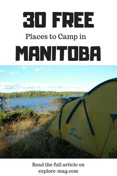 Pitch a tent in these free camping spots across Manitoba Camping In Nj, Kentucky Camping, Yosemite Camping, Camping Resort, Florida Camping, Camping Spots, Camping Glamping, Beach Camping, Camping Gear