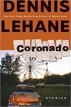 Coronado: Stories: Dennis Lehane: 9780061139673: Amazon.com: Books