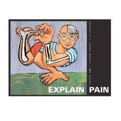 Explain Pain by David Butler, PT and Dr. Lorimer Moseley