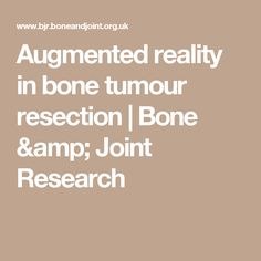 Augmented reality in bone tumour resection | Bone & Joint Research
