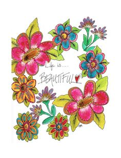 Life Is Beautiful vertical 8 x 10 print of watercolor and acrylic painting