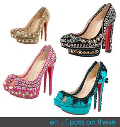 Louboutins... my absolute fav shoe designer.  Wild Wild super cool shoes